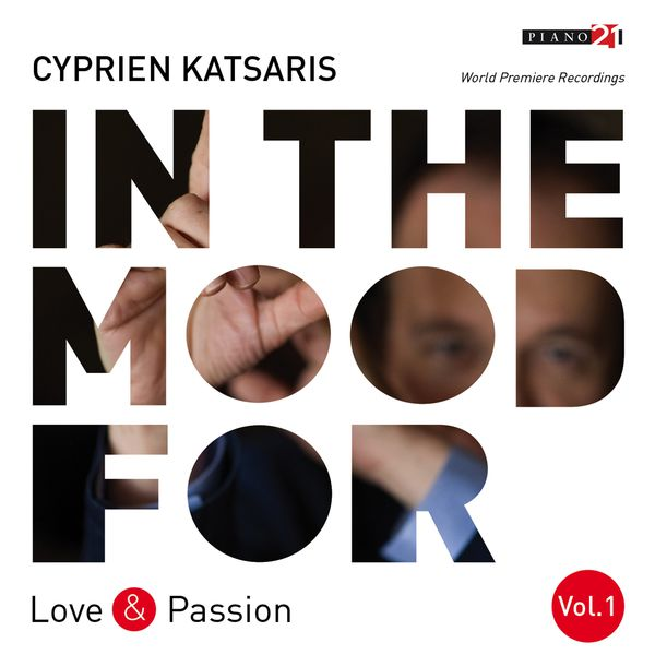 Cyprien Katsaris - In the Mood for Love & Passion, Vol. 1: Liszt, Fauré, Albéniz, Bortkiewicz, Addinsell, Piazzolla... (Classical Piano Hits)