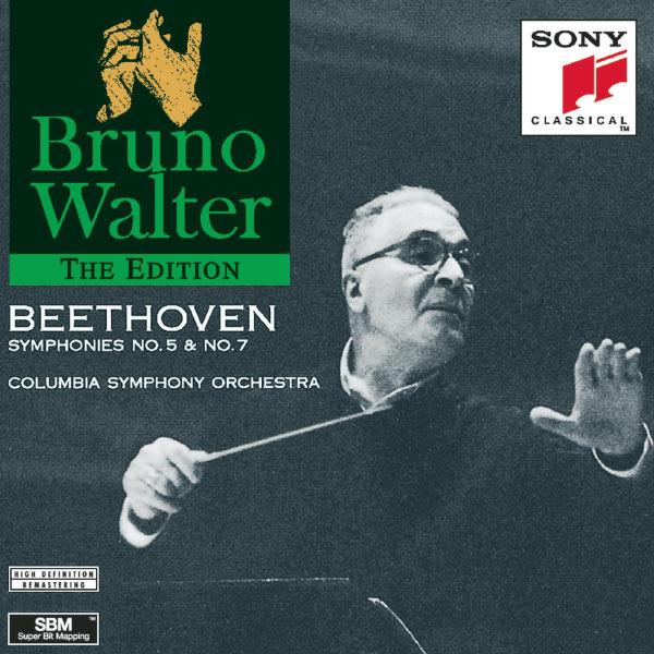 Bruno Walter - The Bruno Walter Edition. Ludwig van Beethoven : Symphonies Nos. 5 & 7