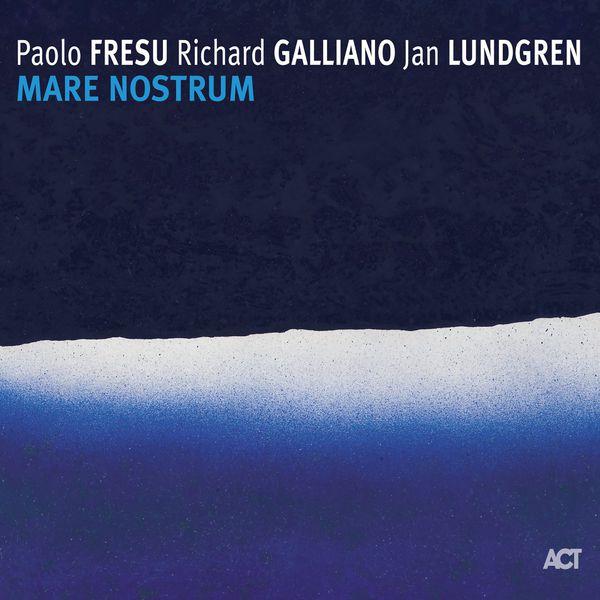 Paolo Fresu, Richard Galliano & Jan Lundgren - Mare Nostrum