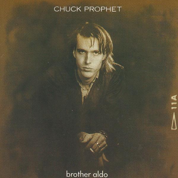 Chuck Prophet|Brother Aldo
