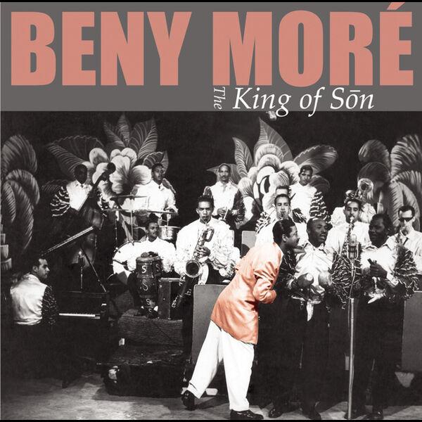Beny Moré - King Of Son
