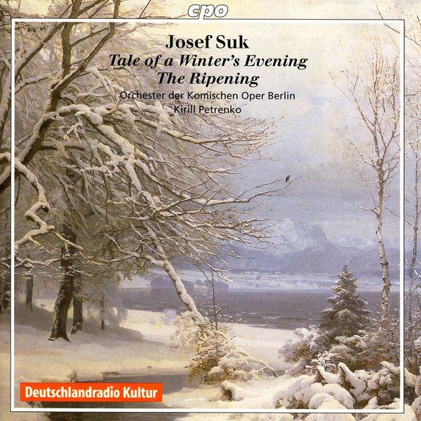Kirill Petrenko - Suk, J.: Ripening / Tale of Winter's Evening