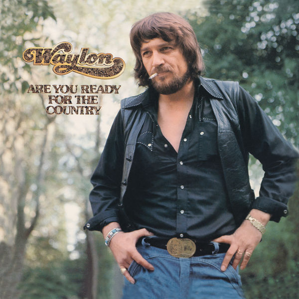 Waylon Jennings - Are You Ready For The Country