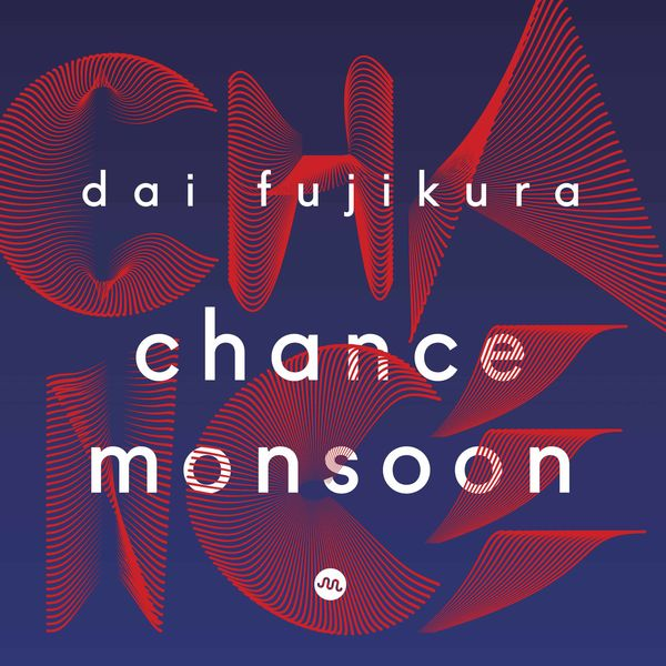 Soichi Muraji - Dai Fujikura: Chance Monsoon