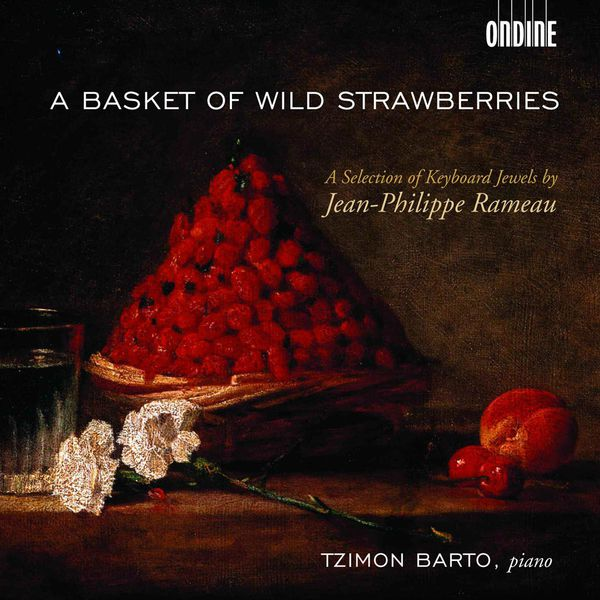 Tzimon Barto - RAMEAU, J.-P.: Keyboard Music (A Basket of Wild Strawberries) (Barto)