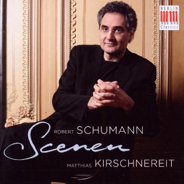 Matthias Kirschnereit - Schumann: Scenes for Piano