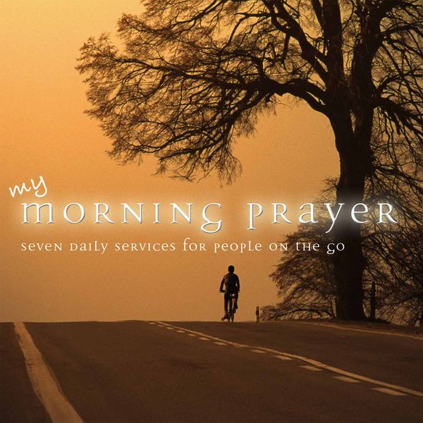 David Anderson - My Morning Prayer: 7 Daily Services for People on the Go