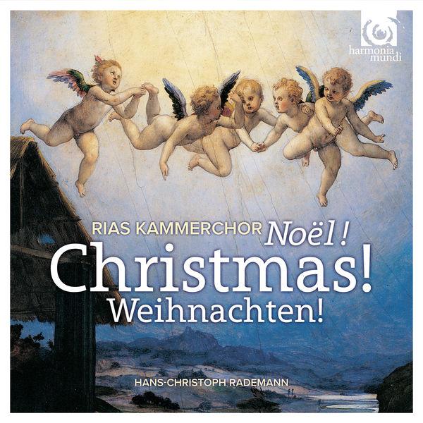 Hans-Christoph Rademann - Christmas ! Noël !  Weinachten !