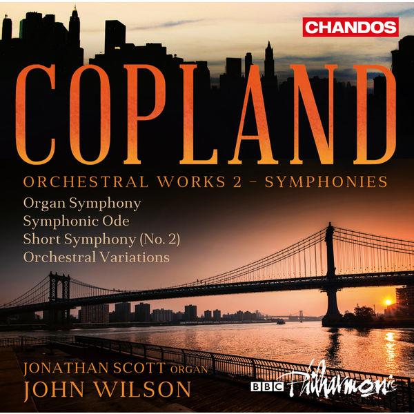 Jonathan Scott - Copland: Symphonies (Orchestral Works, Vol. 2)