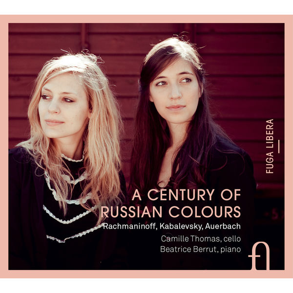 Camille Thomas - Rachmaninoff, Kabalevsky & Auerbach: A Century of Russian Colours