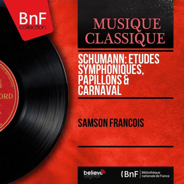 Samson François - Schumann: Études symphoniques, Papillons & Carnaval (Mono Version)
