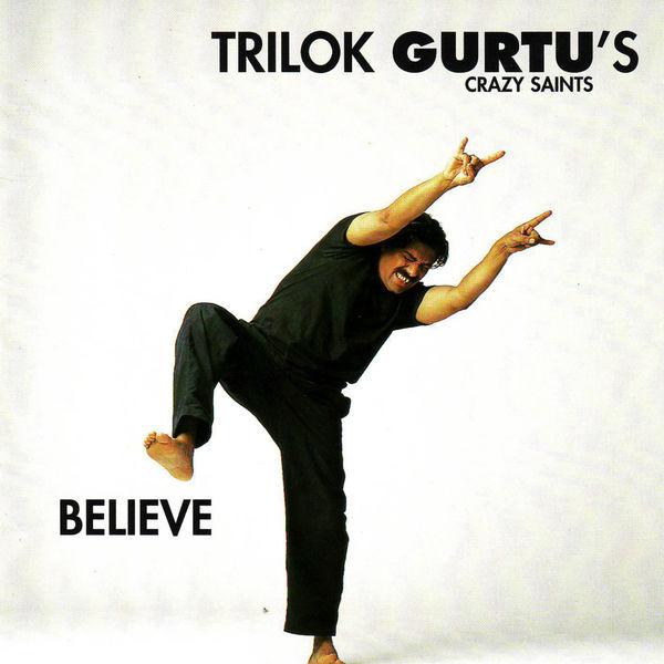 Trilok Gurtu's Crazy Saints - Believe