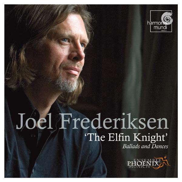Joel Frederiksen, Ensemble Phoenix Munich - The Elfin Knight