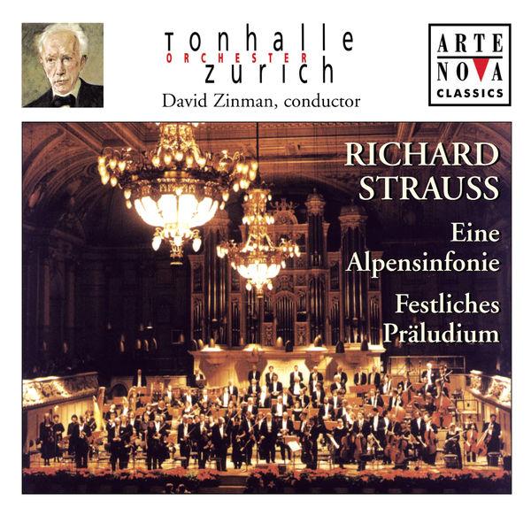 David Zinman - Richard Strauss: Eine Alpensinfonie; Festliches Präludium