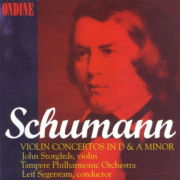 John Storgårds - SCHUMANN, R.: Violin Concerto, Op. posth. / Cello Concerto, 129 (arr. for violin and orchestra) (Storgards, Tampere Philharmonic)