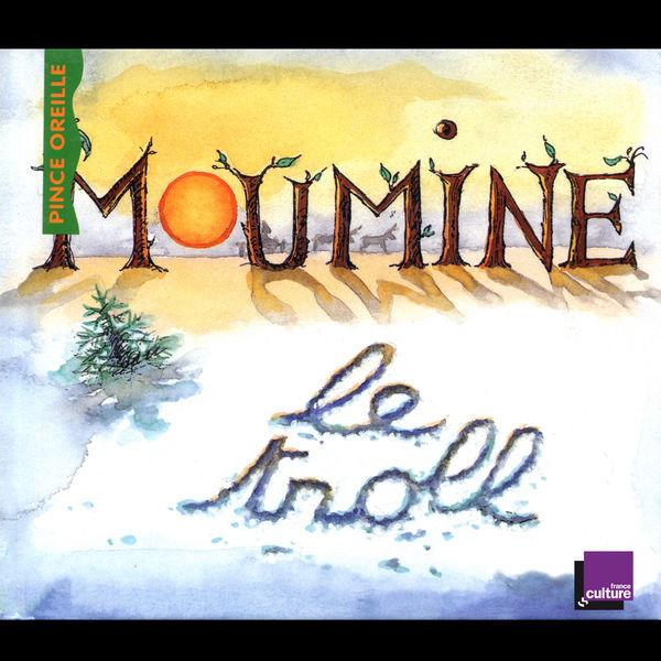 Various Artists - Moumine le Troll (Collection Les histoires du Pince Oreilles)