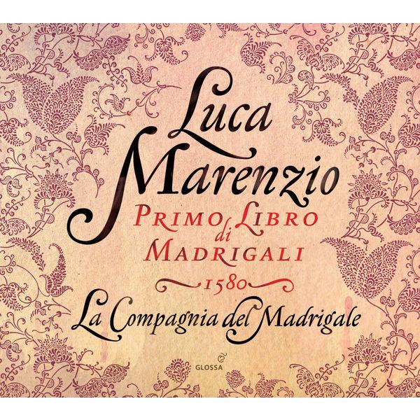 La Compagnia del Madrigale - Luca Marenzio : Primo libro di Madrigali a cinque voci (1580)