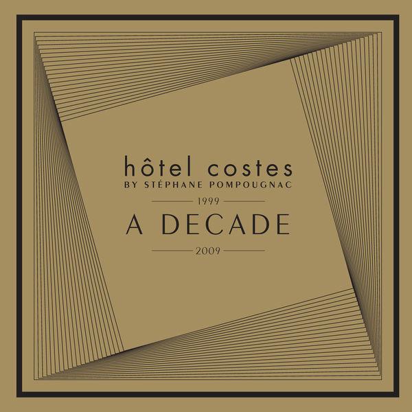 Hôtel Costes - Hôtel Costes a Decade by Stéphane Pompougnac