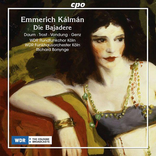 Richard Bonynge - Emmerich Kálmán : Die Bajadere