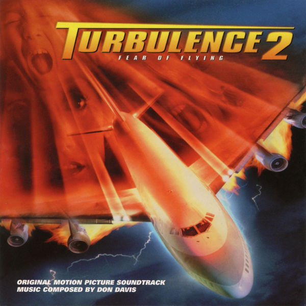 Don Davis - Turbulence 2: Fear of Flying (Original Motion Picture Soundtrack)