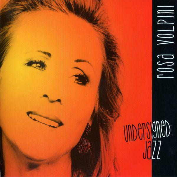 Rosa Volpini - Undersigned: Jazz
