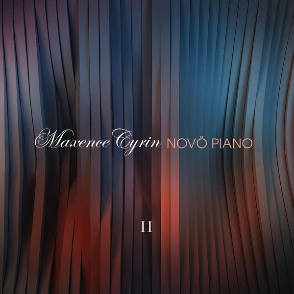 Maxence Cyrin - Novö Piano 2