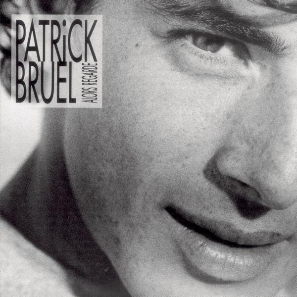 PATRICK ALORS ALBUM GRATUIT REGARDE BRUEL TÉLÉCHARGER