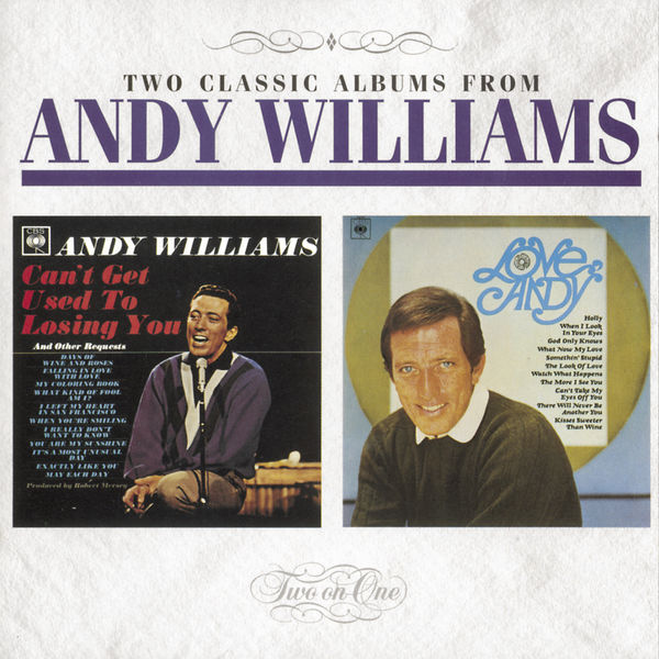 Andy Williams - Can't Get Used To Losing You / Love, Andy