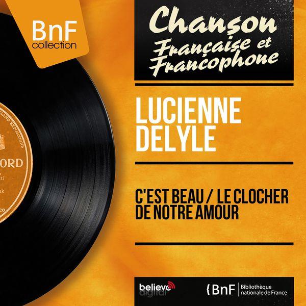 Lucienne Delyle - C'est beau / Le clocher de notre amour (Mono Version)