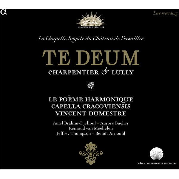 Vincent Dumestre - Charpentier & Lully : Te Deum (Live)