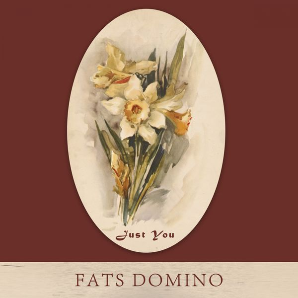 Fats Domino - Just You