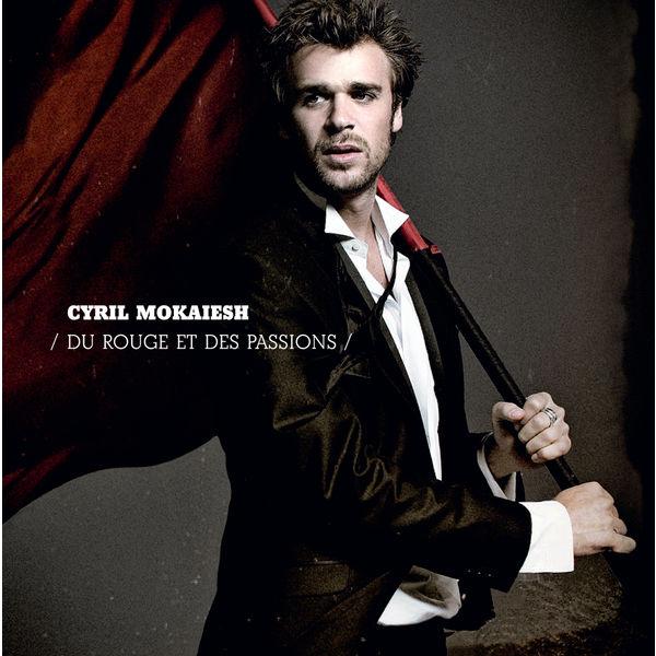 Cyril Mokaiesh - Du rouge et des passions