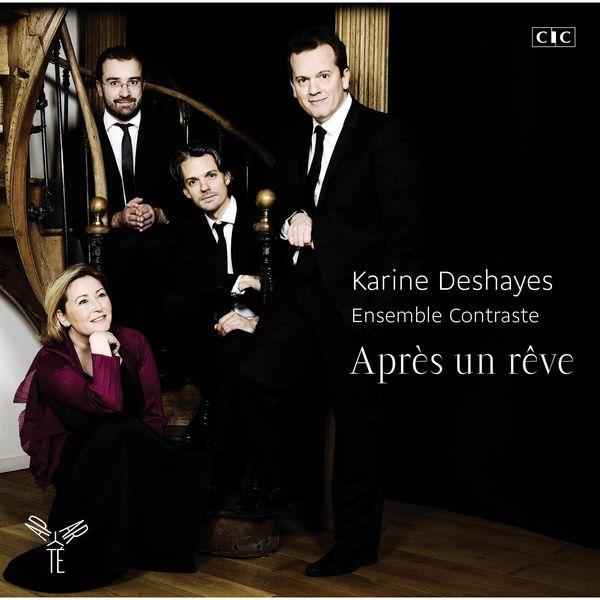 Karine Deshayes - Après un rêve (Berlioz, Fauré, Chausson, Gounod...)