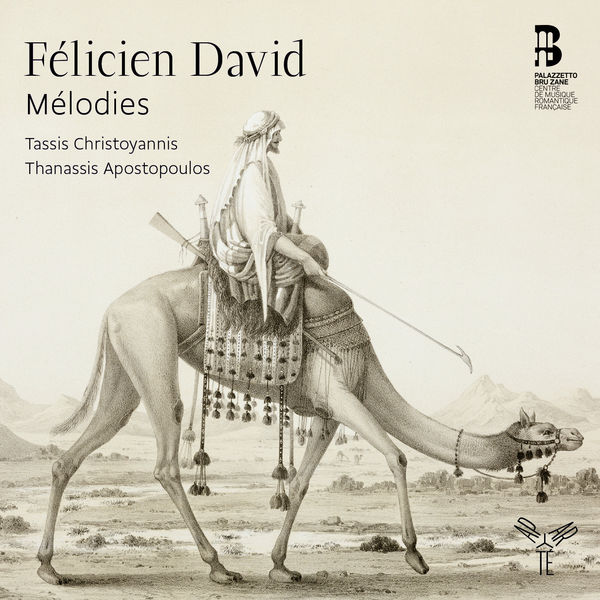 Tassis Christoyannis - Félicien David : Mélodies