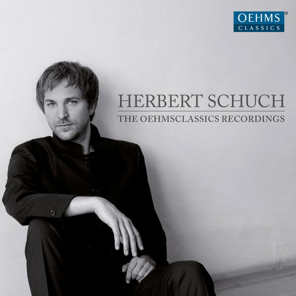 Herbert Schuch - Herbert Schuch: The OehmsClassics Recordings