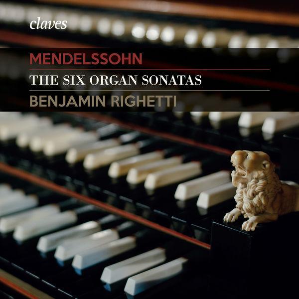 Felix Mendelssohn - Mendelssohn: The Six Organ Sonatas