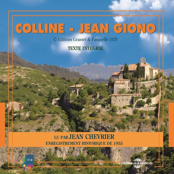 Jean Chevrier - Jean Giono : Colline (Enregistrement historique de 1955)