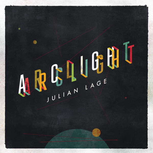 Julian Lage - Arclight