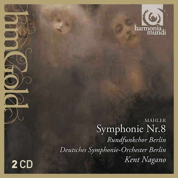Kent Nagano - Mahler : Symphonie n°8