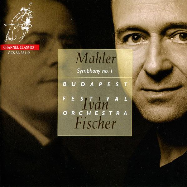 Iván Fischer - Gustav Mahler : Symphony n° 1