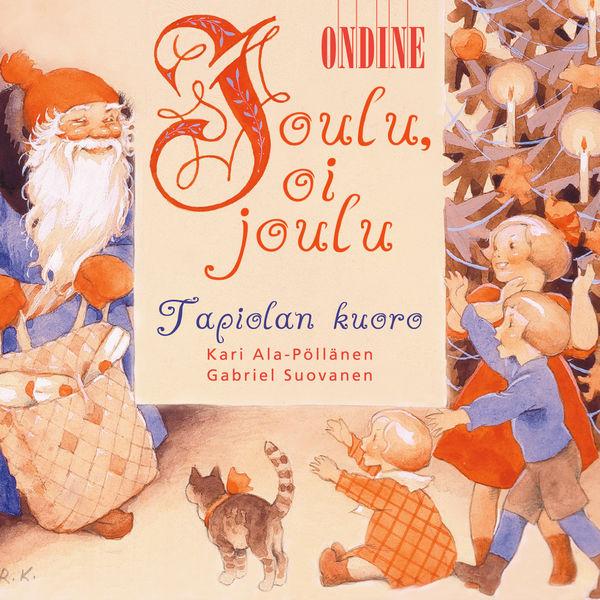 Tapiola Choir - Joulu, Oi Joulu
