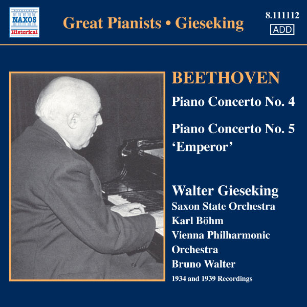 Walter Gieseking - Beethoven : Concertos pour piano & orchestre n°4 & n°5
