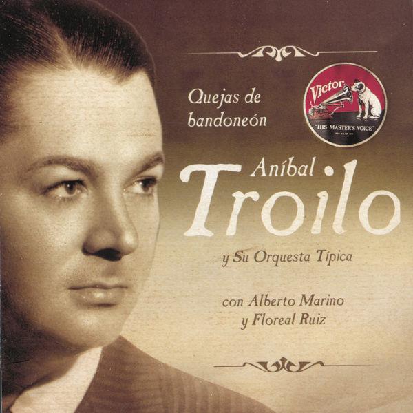 Anibal Troilo - Quejas De Bandondeon