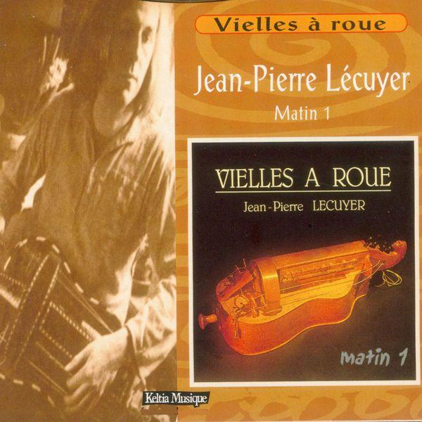 Jean Pierre Lécuyer - Matin 1 (Vielles à roue - Les jalons de la musique bretonne - Keltia Musique Bretagne)
