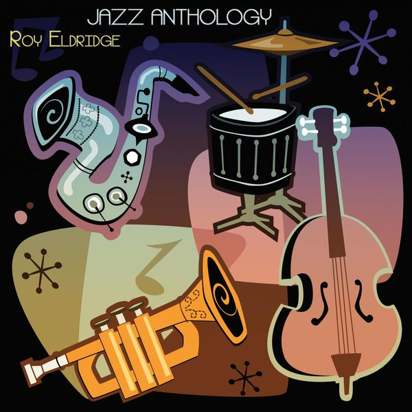 Roy Eldridge - Jazz Anthology (Original Recordings)