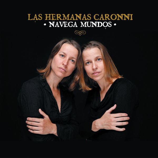 Las Hermanas Caronni - Navega Mundos