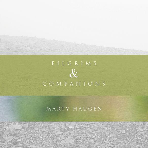 Marty Haugen - Pilgrims & Companions