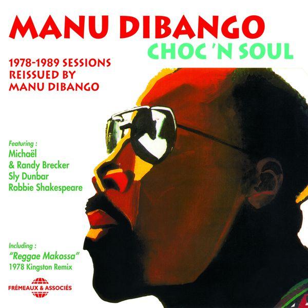 Manu Dibango - Choc 'n Soul (1978-1989 Sessions Reissued By Manu Dibango)