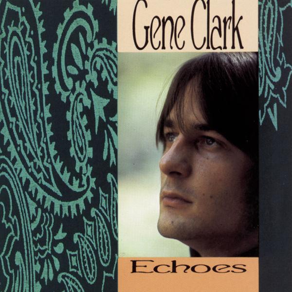 Gene Clark - Echoes