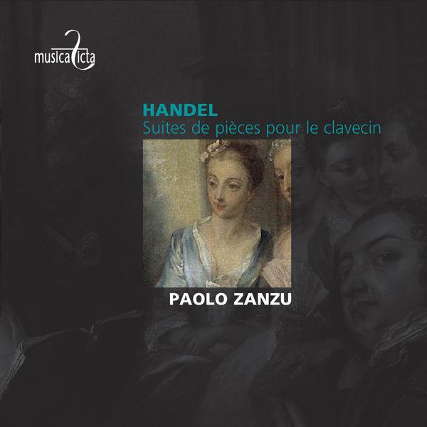 Paolo Zanzu - Handel: Suites de pièces pour le clavecin